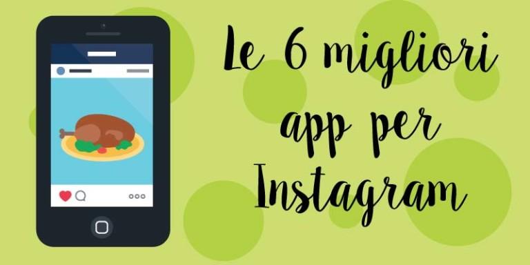 Le 6 migliori app per avere successo su instagram