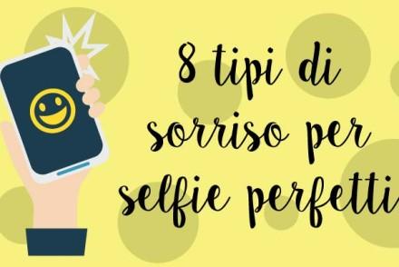 8 tipi di sorriso per selfie perfetti su instagram