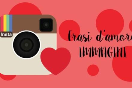 Frasi d'amore per Instagram: immagini