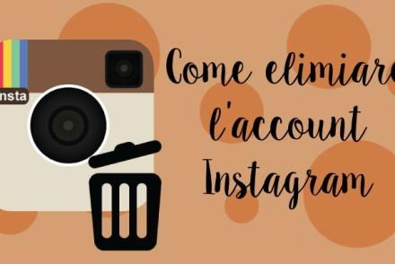 come eliminare l'account instagram