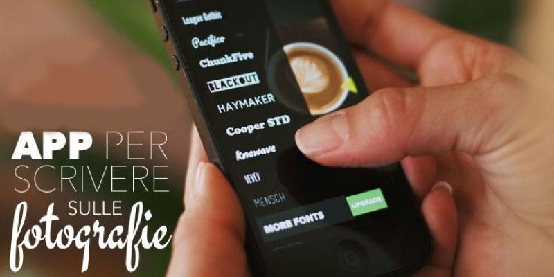 Migliori App Per Scrivere Sulle Foto Apple E Android