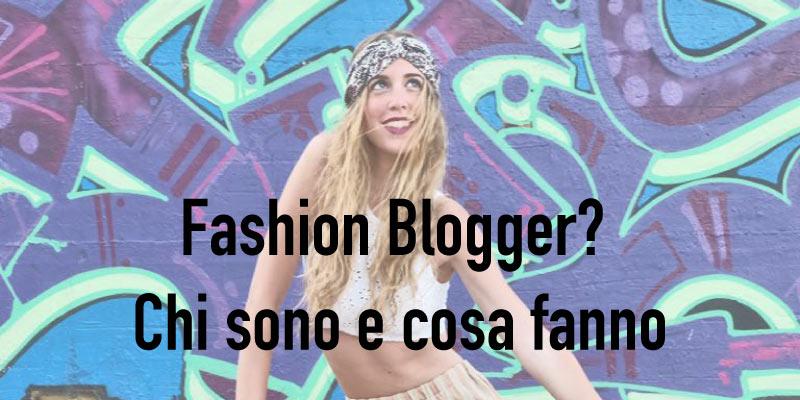 fashion blogger chi sono e cosa fanno