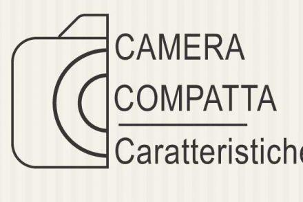 caratteristiche fotocamera compatta